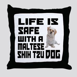 Life Is Safe With A Maltese Shih Tzu Throw Pillow