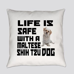 Life Is Safe With A Maltese Shih T Everyday Pillow