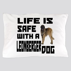 Life Is Safe With A Leonberger Pillow Case