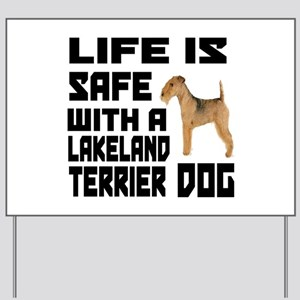 Life Is Safe With A Lakeland Terrier Yard Sign