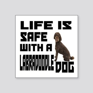 "Life Is Safe With A Labrado Square Sticker 3"" x 3"""