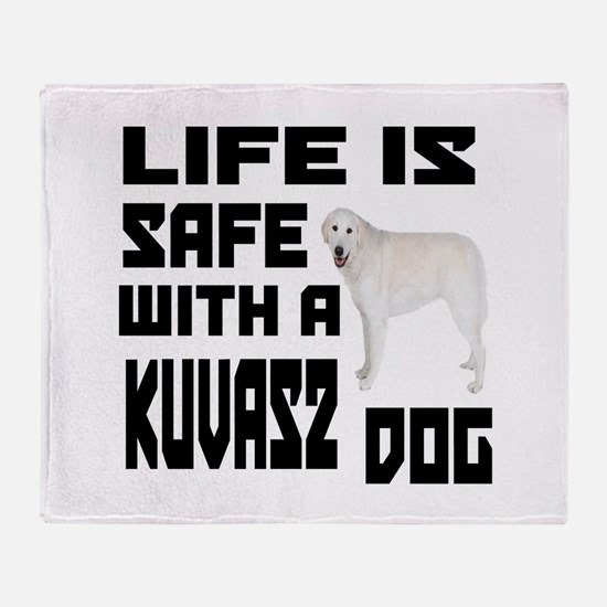 Life Is Safe With A Kuvasz Throw Blanket