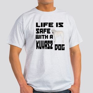 Life Is Safe With A Kuvasz Light T-Shirt