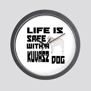 Life Is Safe With A Kuvasz Wall Clock