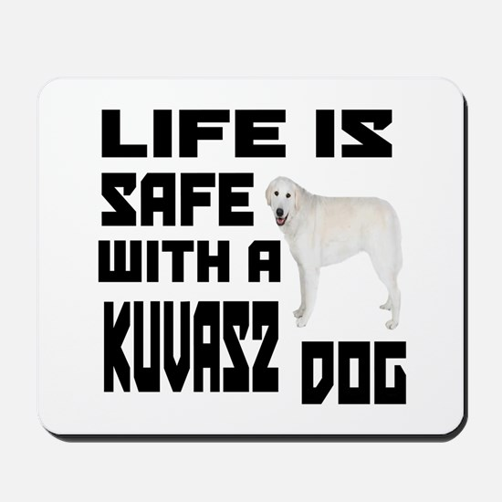 Life Is Safe With A Kuvasz Mousepad