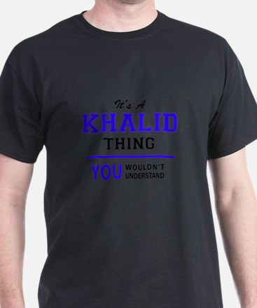 It's KHALID thing, you wouldn't understand T-Shirt