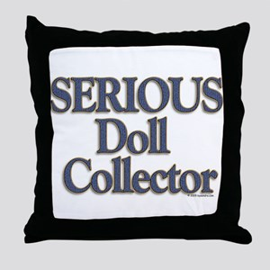 Serious Doll Collector Throw Pillow