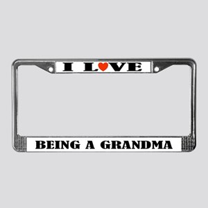 I Love Being A Grandma License Plate Frame