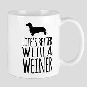 Life's Better With a Weiner Mugs