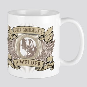 Never Underestimate a Welder Mugs