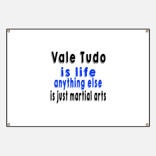 Vale Tudo Is Life Anything Else Is Just Mar Banner