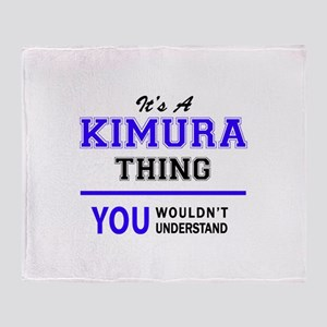 It's KIMURA thing, you wouldn't unde Throw Blanket