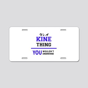 It's KINE thing, you wouldn Aluminum License Plate