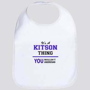 It's KITSON thing, you wouldn't understand Bib