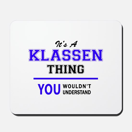 It's KLASSEN thing, you wouldn't underst Mousepad