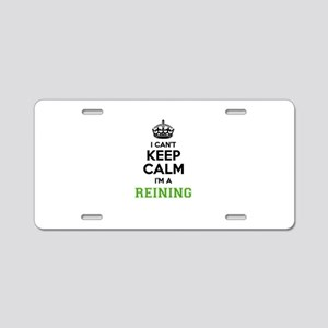 REINING I cant keeep calm Aluminum License Plate