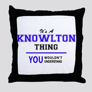 It's KNOWLTON thing, you wouldn't und Throw Pillow