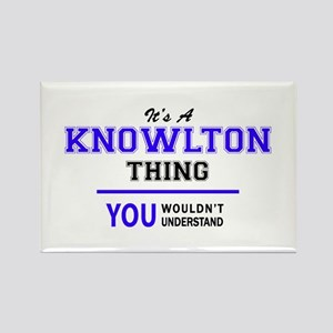 It's KNOWLTON thing, you wouldn't understa Magnets