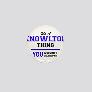 It's KNOWLTON thing, you wouldn't unde Mini Button