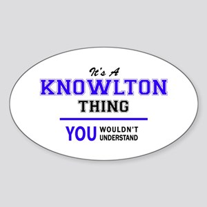 It's KNOWLTON thing, you wouldn't understa Sticker