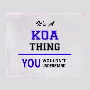 It's KOA thing, you wouldn't underst Throw Blanket