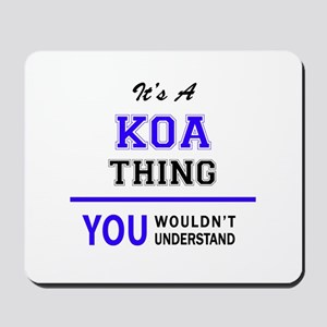 It's KOA thing, you wouldn't understand Mousepad