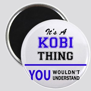 It's KOBI thing, you wouldn't understand Magnets