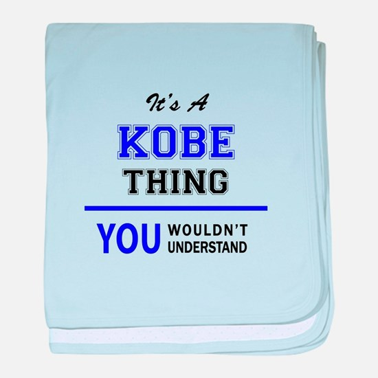 It's KOBE thing, you wouldn't underst baby blanket