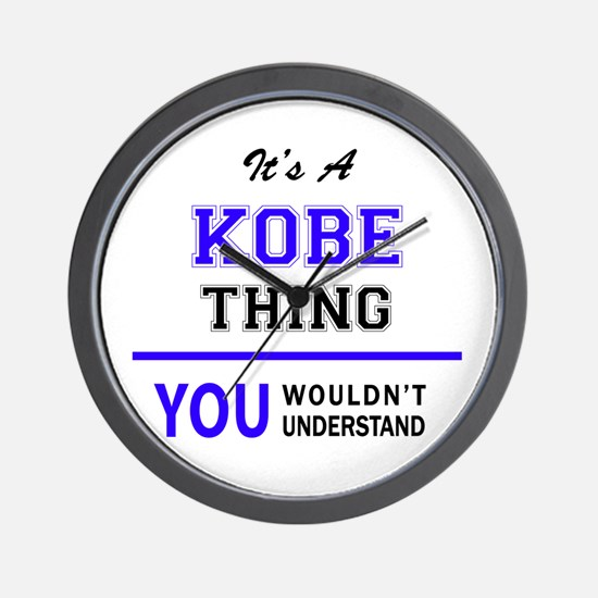 It's KOBE thing, you wouldn't understan Wall Clock