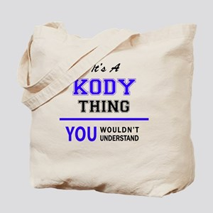 It's KODY thing, you wouldn't understand Tote Bag