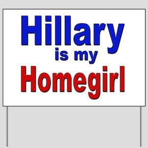 Hillary is my Homegirl Yard Sign