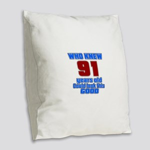 91 Years Old Could Look This G Burlap Throw Pillow