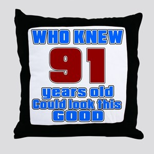 91 Years Old Could Look This Good Throw Pillow