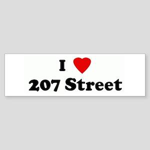I Love 207 Street Bumper Sticker