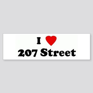 I Love 207 Street Bumper Sticker
