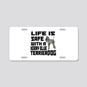 Life Is Safe With A Kerry B Aluminum License Plate