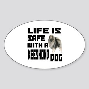 Life Is Safe With A Keeshond Sticker (Oval)