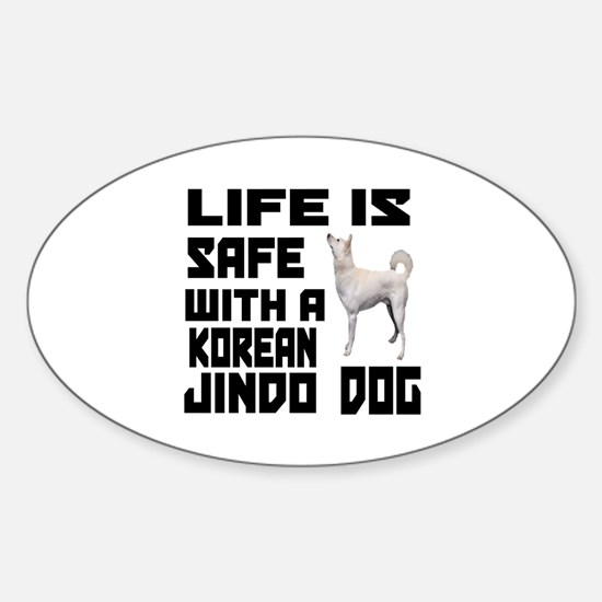Life Is Safe With A Jindo Sticker (Oval)