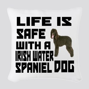 Life Is Safe With A Irish Wate Woven Throw Pillow