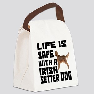 Life Is Safe With A Irish Setter Canvas Lunch Bag
