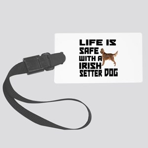 Life Is Safe With A Irish Setter Large Luggage Tag