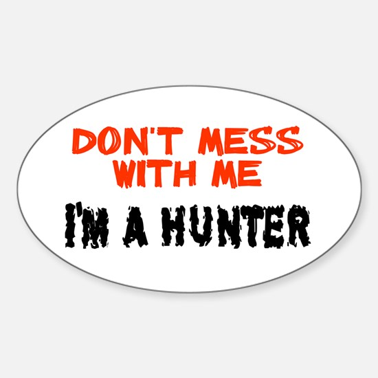 don't mess me hunter Oval Decal