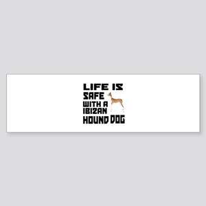 Life Is Safe With A Ibizan Hound Sticker (Bumper)