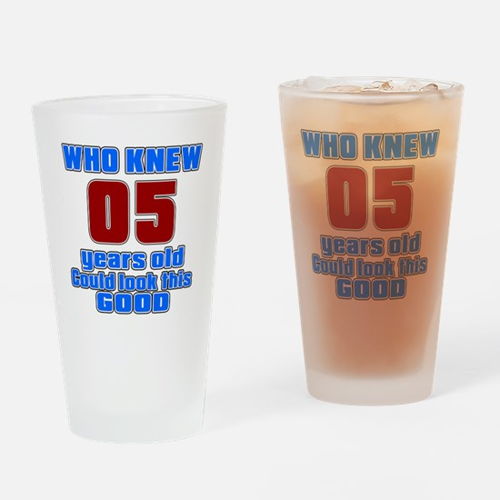 05 Years Old Could Look This Good Drinking Glass