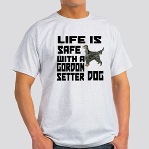 Life Is Safe With A Gordon Setter Light T-Shirt