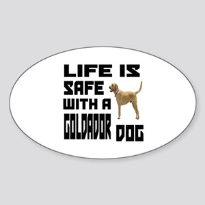 Life Is Safe With A Goldador Sticker (Oval)