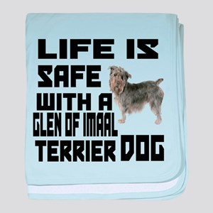 Life Is Safe With A Glen of Imaal Ter baby blanket