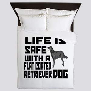 Life Is Safe With A Flat-Coated Retrie Queen Duvet