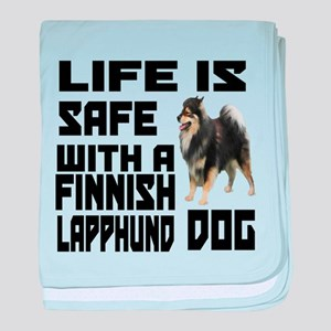 Life Is Safe With A Finnish Lapphund baby blanket