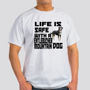 Life Is Safe With A Entlebucher Moun Light T-Shirt